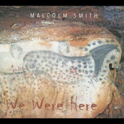 MALCOLM SMITH: WE WERE HERE