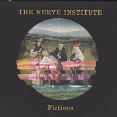 THE NERVE INSTITUTE: FICTIONS
