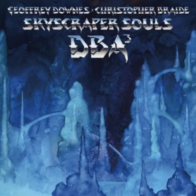 GEOFFREY DOWNES / CHRISTOPHER BRAIDE: Skyscraper Souls