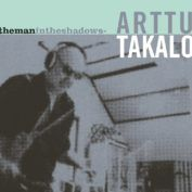 ARTTU TAKALO: Themanintheshadows